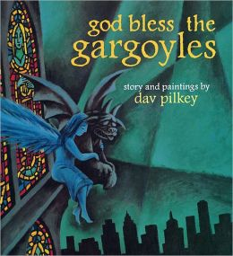 God Bless the Gargoyles Pilkey